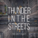 Thunder in the Streets - Single